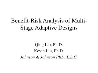 Benefit-Risk Analysis of Multi- Stage Adaptive Designs