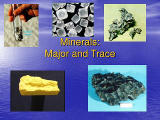 Minerals: Major and Trace