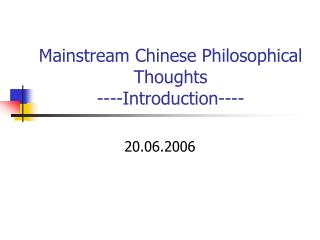 Mainstream Chinese Philosophical Thoughts ----Introduction----