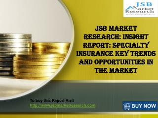 JSB Market Research: Specialty Insurance Market