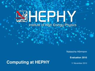 Computing at HEPHY