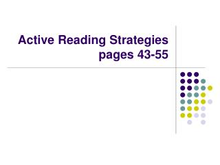 Active Reading Strategies  pages 43-55