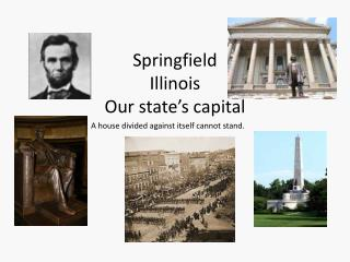 Springfield Illinois Our state's capital