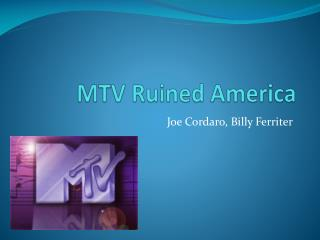 MTV Ruined America