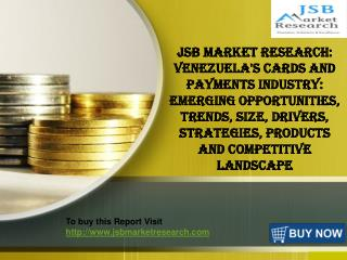 JSB Market Research: Venezuelas Cards and Payments Industry