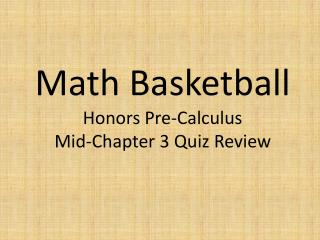 Math Basketball Honors Pre-Calculus Mid-Chapter 3 Quiz Review