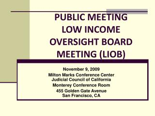 PUBLIC MEETING LOW INCOME OVERSIGHT BOARD MEETING (LIOB)