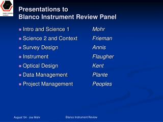 Presentations to  Blanco Instrument Review Panel