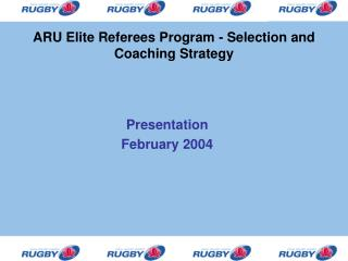 ARU Elite Referees Program - Selection and Coaching Strategy