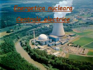 Energetica nucleara Centrale electrice