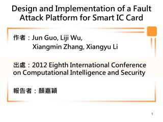 Design and Implementation of a Fault Attack Platform for Smart IC Card