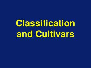 Classification and Cultivars