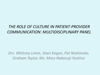 THE ROLE OF CULTURE IN PATIENT-PROVIDER COMMUNICATION: MULTIDISCIPLINARY PANEL