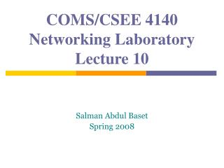 COMS/CSEE 4140 Networking Laboratory Lecture 10