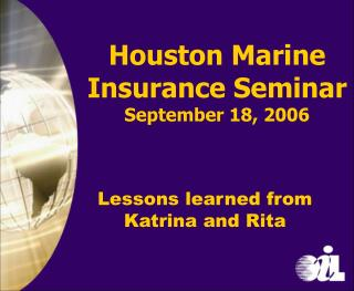 Houston Marine Insurance Seminar September 18, 2006
