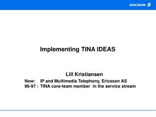 Implementing TINA IDEAS