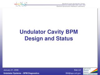 Undulator Cavity BPM  Design and Status