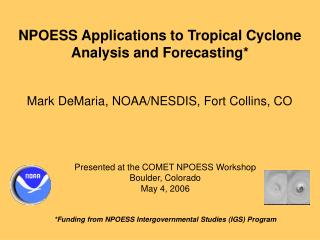 NPOESS Applications to Tropical Cyclone  Analysis and Forecasting*