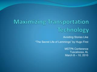 Maximizing Transportation Technology