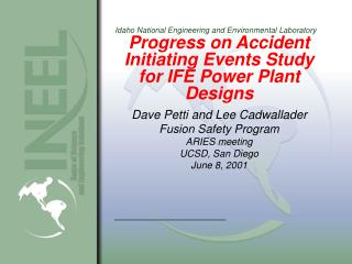 Progress on Accident Initiating Events Study for IFE Power Plant Designs
