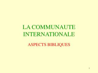 LA COMMUNAUTE INTERNATIONALE