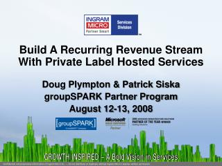 Hosted Microsoft Services groupSPARK Doug  Patrick 080708