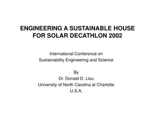 ENGINEERING A SUSTAINABLE HOUSE FOR SOLAR DECATHLON 2002