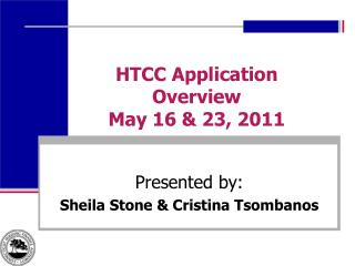 HTCC Application Overview  May 16 & 23, 2011