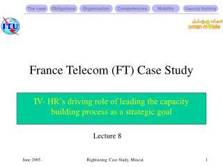 France Telecom (FT) Case Study