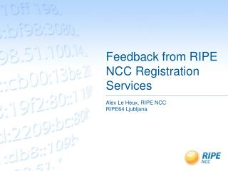 Feedback from RIPE NCC Registration Services