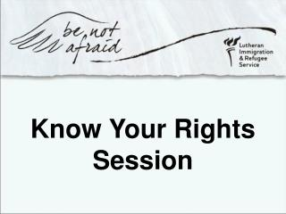Know Your Rights Session