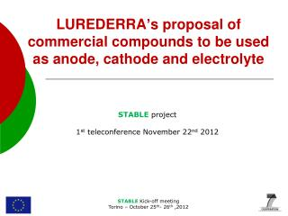 LUREDERRA ' s proposal  of commercial compounds to be used as anode, cathode and electrolyte