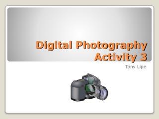 Digital Photography Activity 3