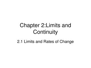 Chapter 2:Limits and Continuity