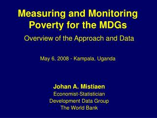 Measuring and Monitoring Poverty for the MDGs