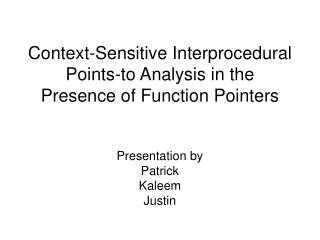 Context-Sensitive Interprocedural Points-to Analysis in the Presence of Function Pointers
