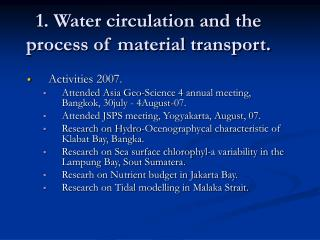 1. Water circulation and the process of material transport.