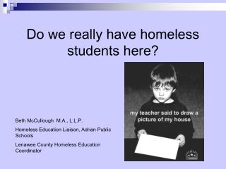 Do we really have homeless students here?