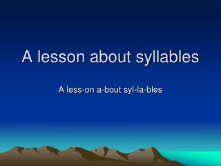 A lesson about syllables