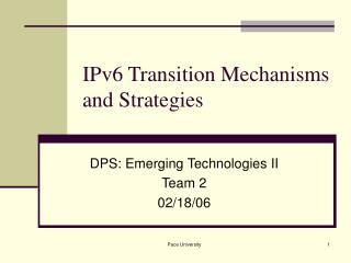 IPv6 Transition Mechanisms and Strategies
