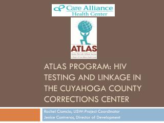 ATLAS Program: HIV testing and linkage in the Cuyahoga County Corrections center