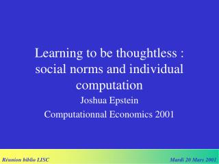 Learning to be thoughtless : social norms and individual computation