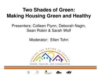 Two Shades of Green:                          Making Housing Green and Healthy