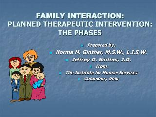 FAMILY INTERACTION: PLANNED THERAPEUTIC INTERVENTION: THE PHASES