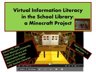 Virtual  Information Literacy  in  the School Library:  a  Minecraft  Project