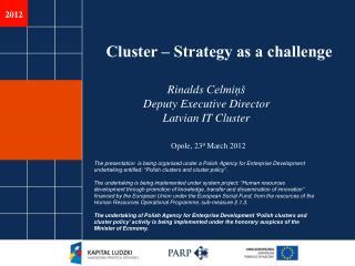 Rinalds Celmiņš Deputy Executive Director Latvian IT Cluster