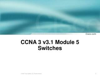 CCNA 3 v3.1 Module 5  Switches