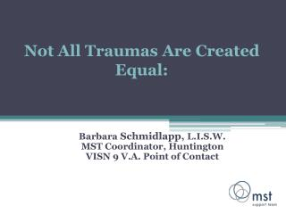 Not All Traumas Are Created Equal: