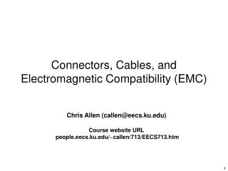 Connectors, Cables, and Electromagnetic Compatibility (EMC)