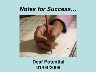 Notes for Success…